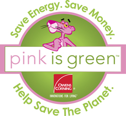 Pink is Green when you use Owens Corning - Click to learn more!
